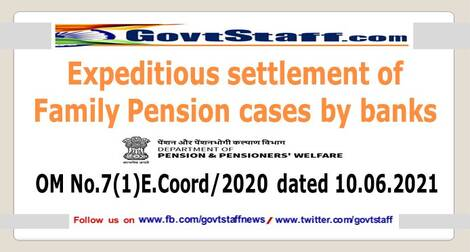 Govt issued instructions for expeditious settlement of family pension cases by banks: DoP&PW Instructions dated 16.06.2021