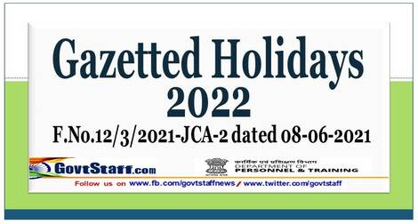 List of Gazetted Holidays to be observed in Central Government Offices during the year 2022