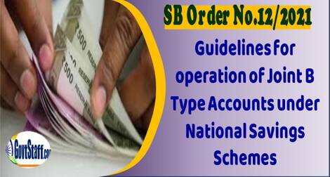Guidelines for operation of Joint B Type Accounts under National Savings Schemes – SB Order No. 12/2021