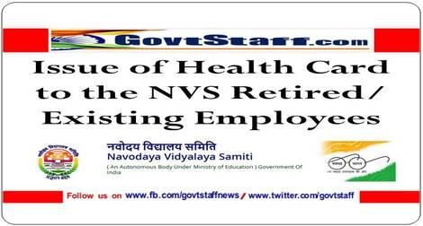 Issue of Health Card to the Retired/Existing Employees of Navodaya Vidyalaya Samiti