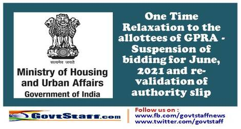 Covid-19 : One Time Relaxation to the allottees of GPRA – Suspension of bidding for June, 2021 and re-validation of authority slip.