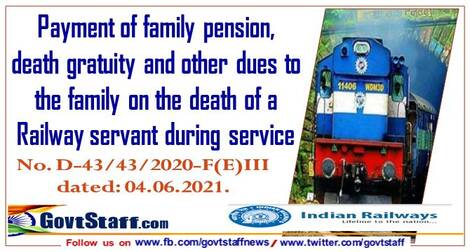 Payment of family pension, death gratuity and other dues to the family on the death of a Railway servant during service