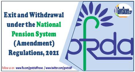 PFRDA – Exit and Withdrawal under the National Pension System (Amendment) Regulations, 2021