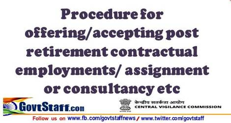 Procedure for offering/accepting post retirement contractual employments/assignment or consultancy: CVC Circular No. 07/05/21