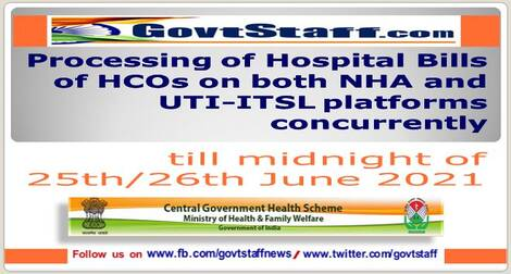 Processing of Hospital Bills of HCOs on both NHA and UTI-ITSL platforms concurrently till midnight of 25th/26th June 2021