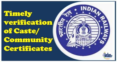 Timely verification of Caste/Community Certificates: Railway Board Order
