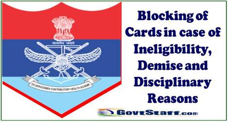 Blocking of Cards in case of Ineligibility, Demise and Disciplinary Reasons: ECHS order dated 16.07.2021