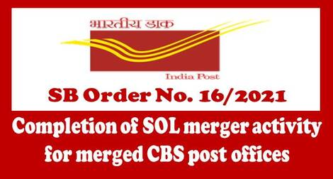 Completion of SOL merger activity for merged CBS post offices – SB Order No. 16/2021