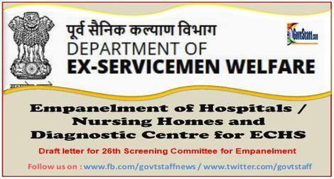 Empanelment of Hospitals/Nursing Homes and Diagnostic Centres for ECHS – Draft letter 26th Screening Committee for Empanelment