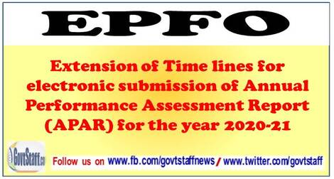 EPFO : Extension of Time lines for electronic submission of Annual Performance Assessment Report (APAR) for the year 2020-21 through HR soft application software