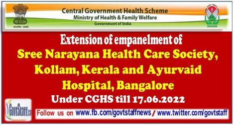 Extension of empanelment of Sree Narayana Health Care Society, Kollam, Kerala and Ayurvaid Hospital, Bangalore till 17th June 2022