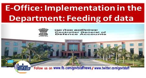 Implementation E-Office in the Department – Feeding of employee details – Daily Progress Report | CGDA order dated 23.07.2021