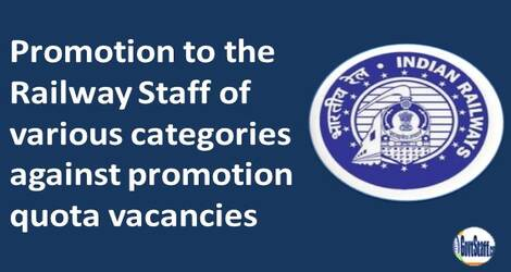 Promotion to the Railway Staff of various categories against promotion quota vacancies – RBE No. 38/2021