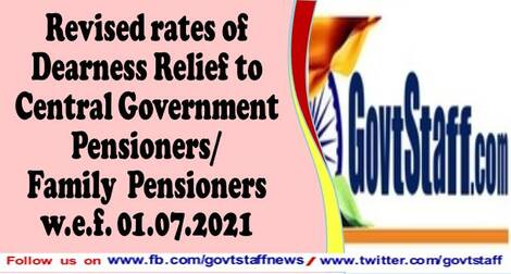 Revised rates of Dearness Relief to Central Government Pensioners/Family Pensioners w.e.f. 01.07.2021 – DoP&PW's O.M dated 22.07.2021
