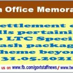 settlement-of-bills-pertaining-to-ltc-special-cash-package-scheme-beyond-31-05-2021-finmin-clarification