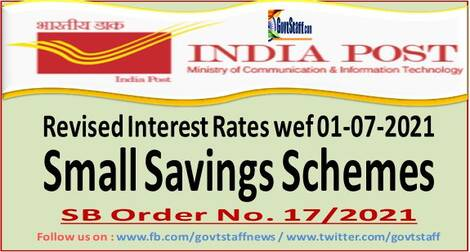 Revision of interest rates for National (Small) Savings Schemes w.e.f. 01.07.2021 – SB Order No. 17/2021
