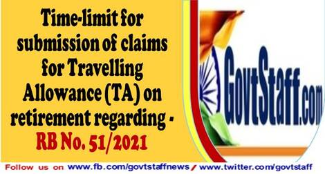 Time-limit for submission of claims for Travelling Allowance (TA) on retirement regarding – RB No. 51/2021