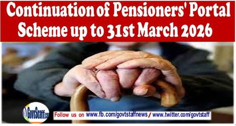 Continuation of Pensioners' Portal Scheme up to 31st March 2026 – DoPPW O.M dated 9th August, 2021