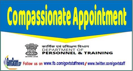 DoPT OM : Consolidated instructions on compassionate appointment — Replacement of Para 13