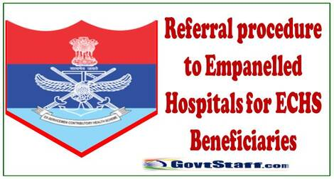 Referral procedure to Empanelled Hospitals for ECHS Beneficiaries – ECHS order dated 27-07-2021