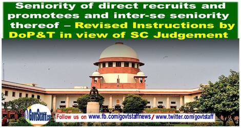 Seniority of direct recruits and promotees and inter-se seniority thereof – Revised Instructions by DoP&T in view of SC Judgement