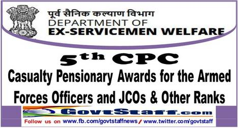 5th CPC : Casualty Pensionary Awards for the Armed Forces Officers and JCOs & Other Ranks