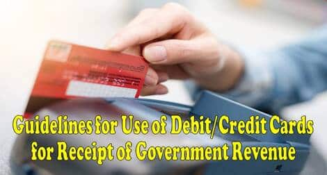 Guidelines for Use of Debit/Credit Cards for Receipt of Government Revenue