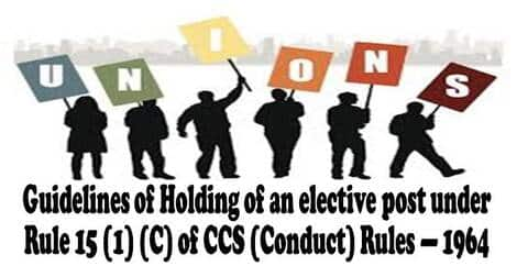 Guidelines of Holding of an elective post under Rule 15 (1) (C) of CCS (Conduct) Rules — 1964 – NFPE