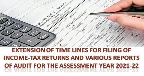 IT Circular No 17: Due date of furnishing Return of Income Tax for A.Y. 2021-22 extended to 31st December, 2021