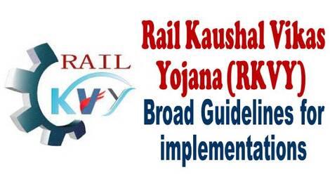 Rail Kaushal Vikas Yojana (RKVY) – Broad Guidelines for implementations