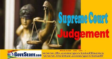 Supreme Court Judgement : Pensionary Benefit of pensioner should be protected from recoveries & disbursement while recasting seniority at belated stage