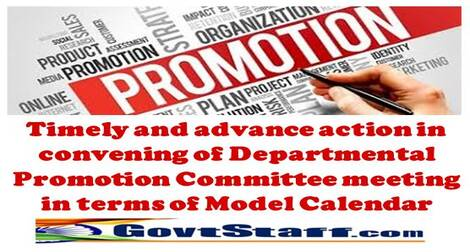 Timely and advance action in convening of Departmental Promotion Committee meeting in terms of Model Calendar: DoPT OM dated 27.08.2021