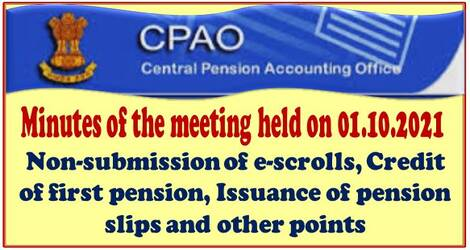 CPAO: Minutes of the meeting held on 01.10.2021 with CPPSs other than SBI – Submission of e-scrolls, Credit of first pension, Issuance of pension slips and other points