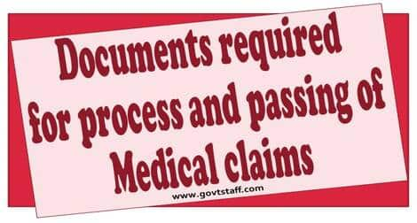 Documents required for process and passing of Medical claims reg.
