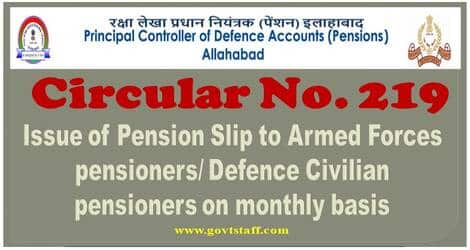 Issue of Pension Slip to Armed Forces pensioners/Defence Civilian pensioners on monthly basis: CPAO (P) Circular No. 219