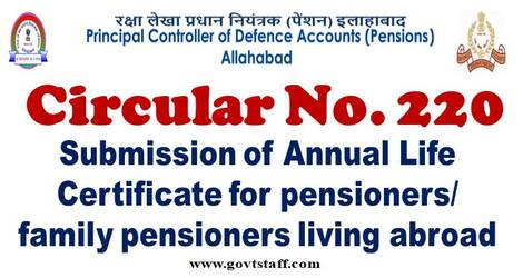 Submission of Annual Life Certificate for pensioners/ family pensioners living abroad: PCDA(P) Circular No. 220