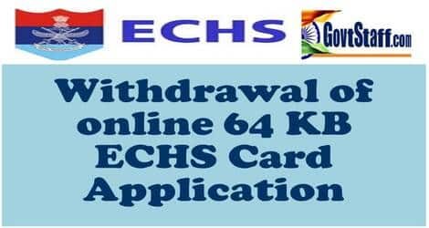Withdrawal of online 64 KB ECHS Card Application – ECHS order dated 04.10.2021
