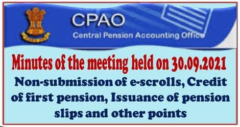 CPAO: Minutes of the meeting held on 30.09.2021 with CPPCs of SBI – Non-submission of e-scrolls, Credit of first pension, Issuance of pension slips and other points