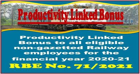Productivity Linked Bonus to all eligible non-gazetted Railway employees for the financial year 2020-21: RBE No. 71/2021