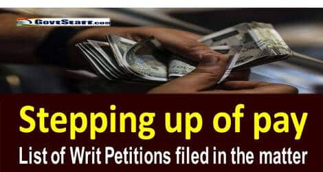 Stepping up of pay of senior Assistants of CSS drawing less pay on promotion in the Section Officers' Grade than their juniors – List of Writ Petitions filed in the matter